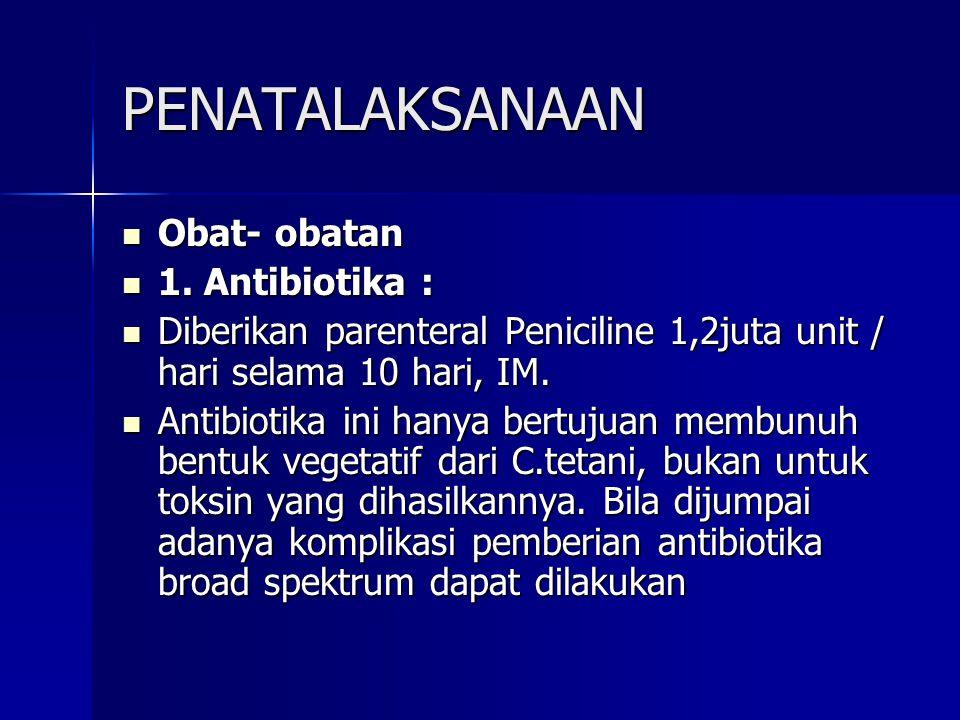 PENATALAKSANAAN Obat- obatan 1. Antibiotika :