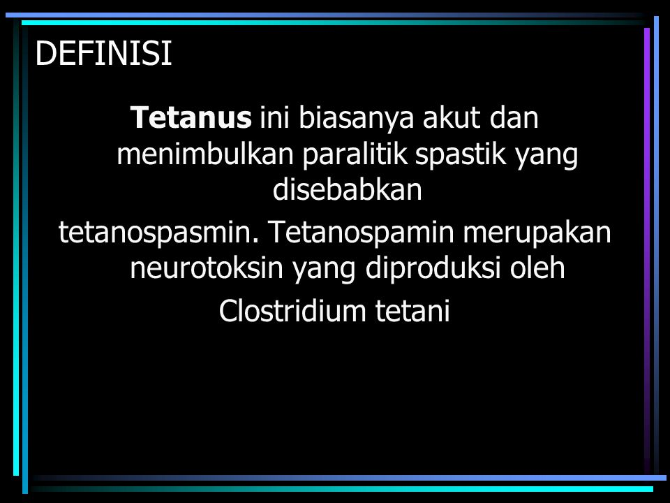 tetanospasmin. Tetanospamin merupakan neurotoksin yang diproduksi oleh