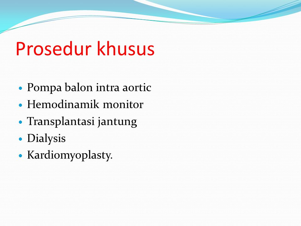 Prosedur khusus Pompa balon intra aortic Hemodinamik monitor