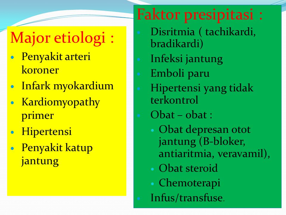 Faktor presipitasi : Major etiologi :