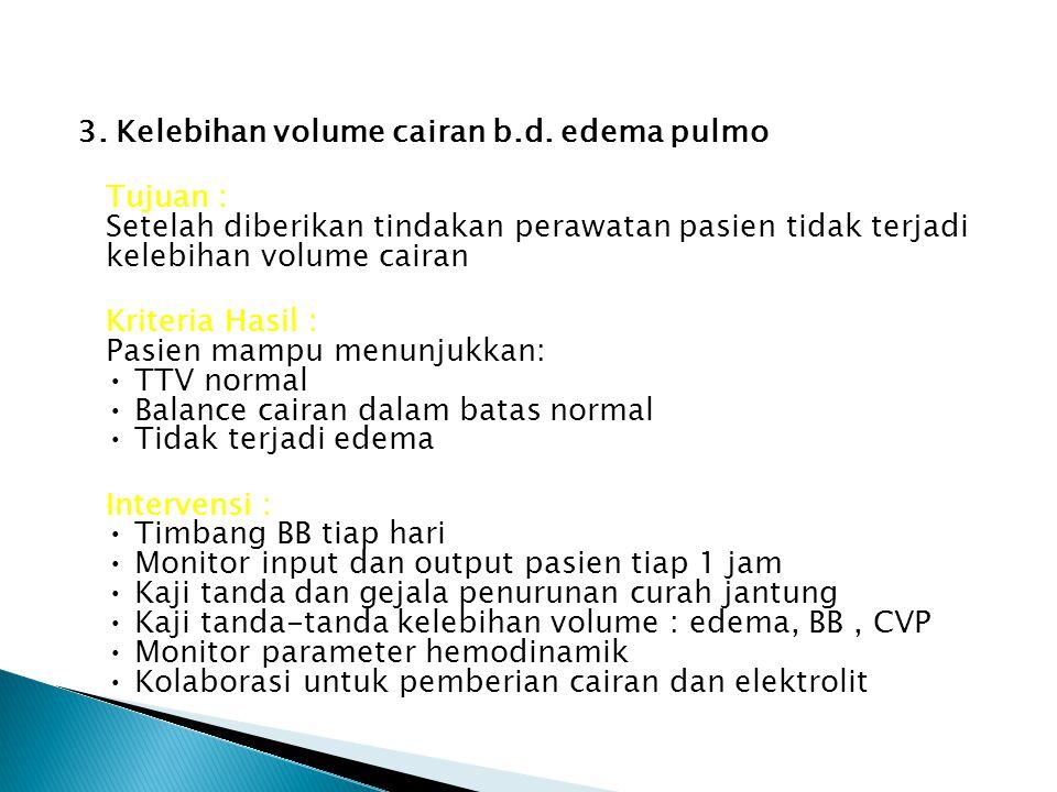 3. Kelebihan volume cairan b. d