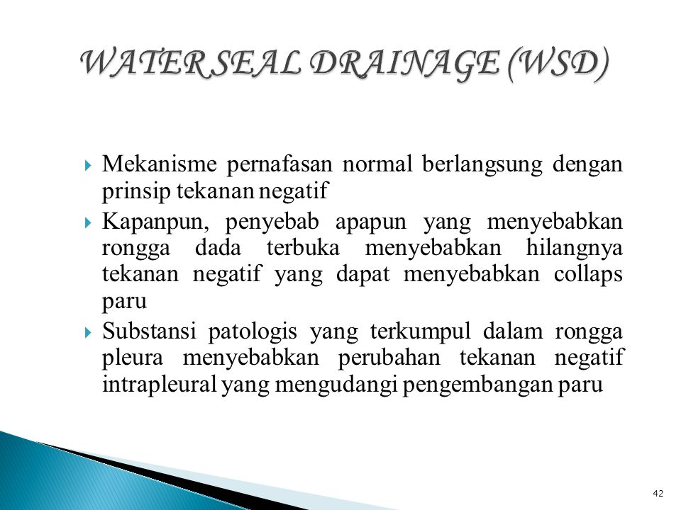 WATER SEAL DRAINAGE (WSD)