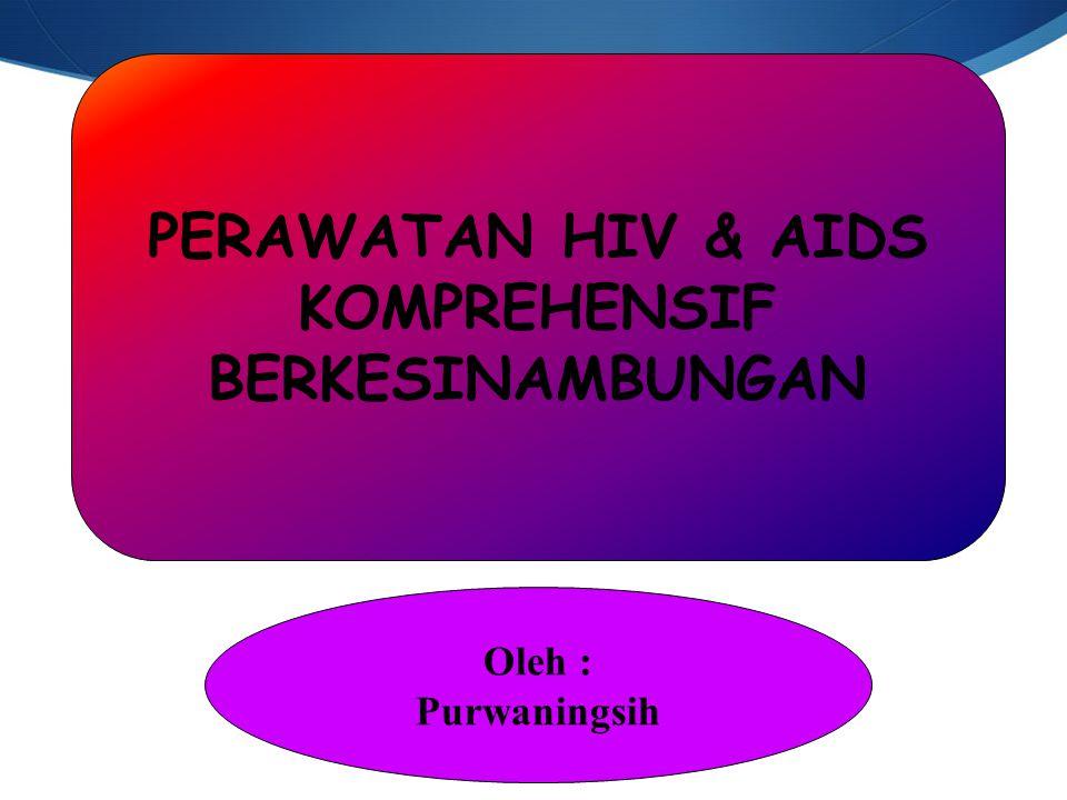 PERAWATAN HIV & AIDS KOMPREHENSIF BERKESINAMBUNGAN