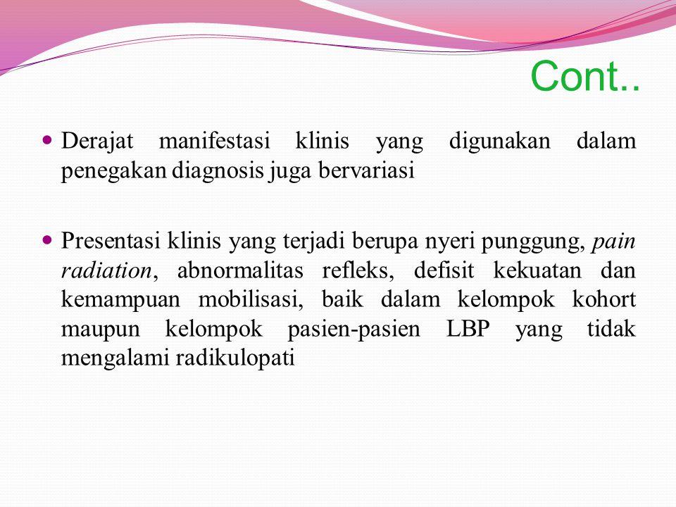 Cont.. Derajat manifestasi klinis yang digunakan dalam penegakan diagnosis juga bervariasi.