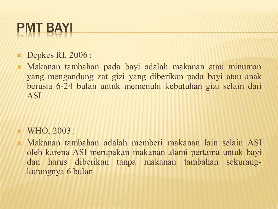 PMT Bayi Depkes RI, 2006 :