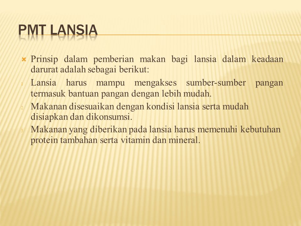 PMT Lansia Prinsip dalam pemberian makan bagi lansia dalam keadaan darurat adalah sebagai berikut: