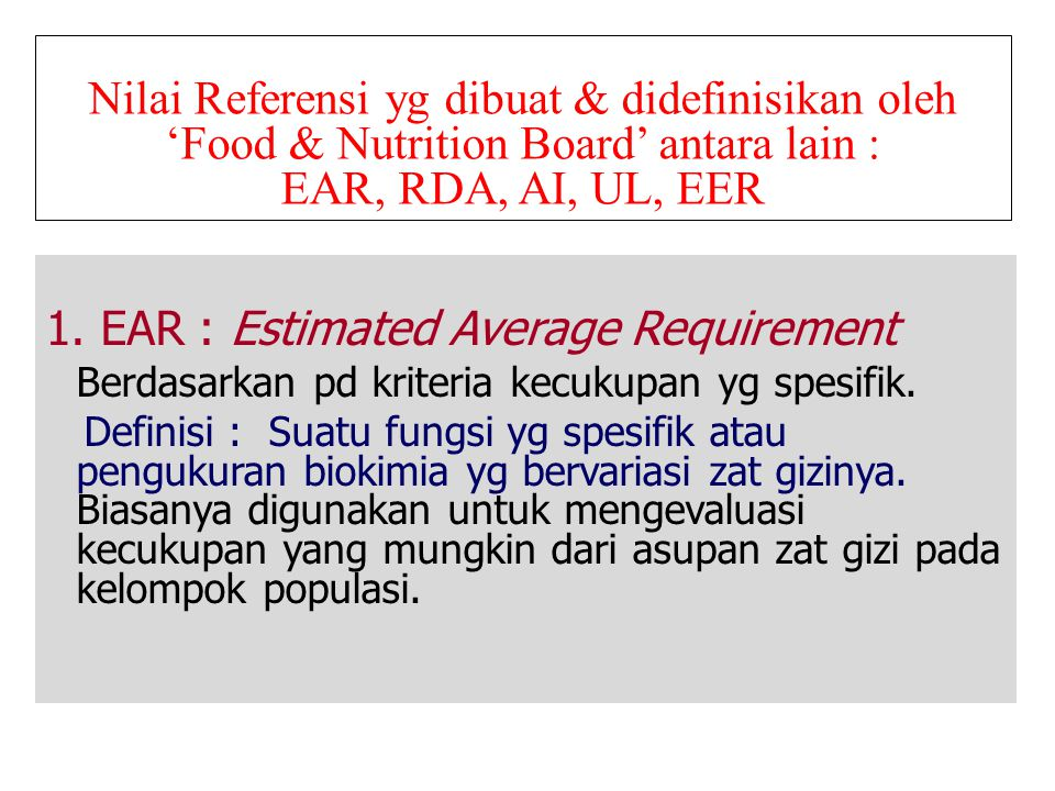 1. EAR : Estimated Average Requirement