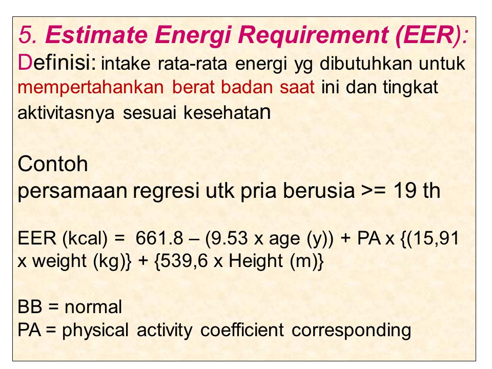 5. Estimate Energi Requirement (EER):