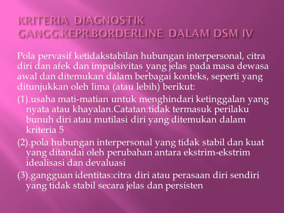 KRITERIA DIAGNOSTIK GANGG.KEPR.BORDERLINE DALAM DSM IV