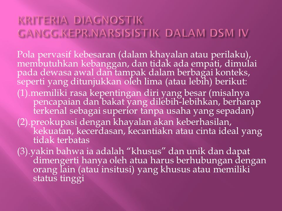 KRITERIA DIAGNOSTIK GANGG.KEPR.NARSISISTIK DALAM DSM IV