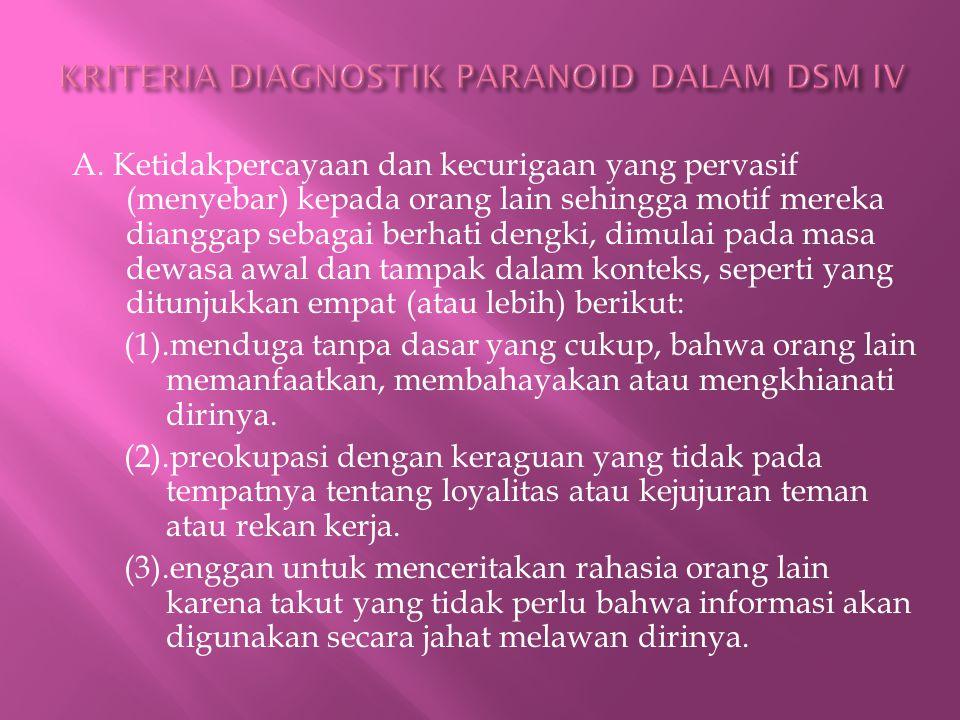 KRITERIA DIAGNOSTIK PARANOID DALAM DSM IV