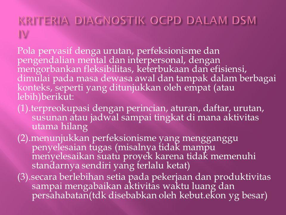 KRITERIA DIAGNOSTIK OCPD DALAM DSM IV