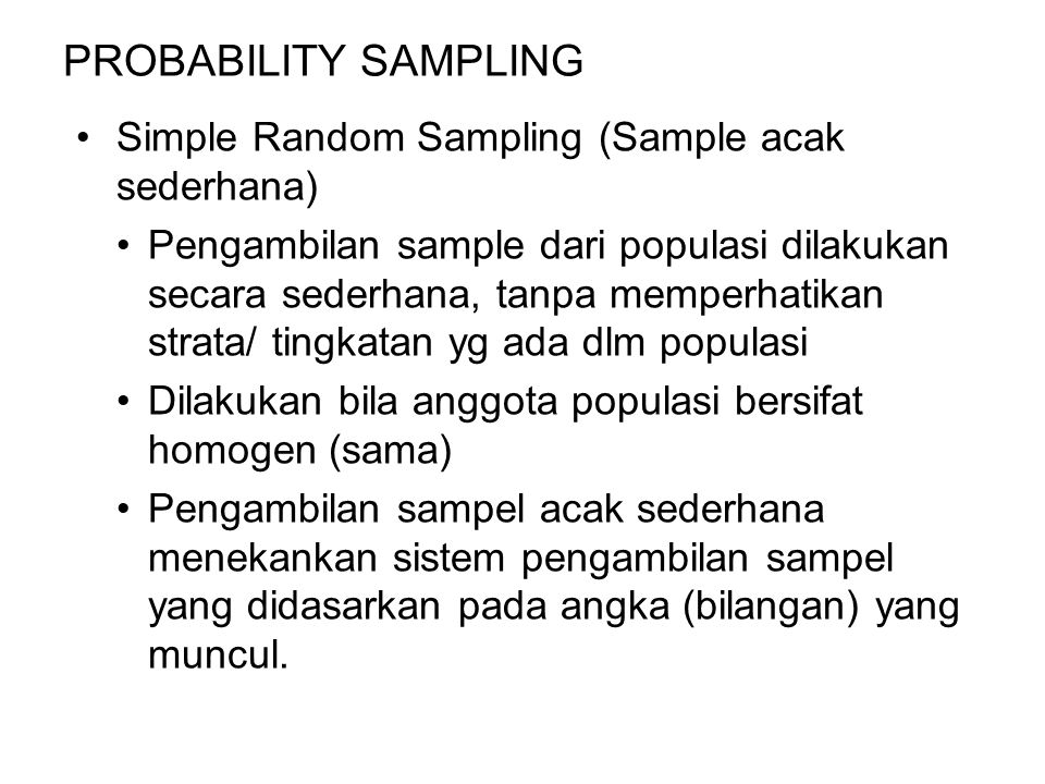 PROBABILITY SAMPLING Simple Random Sampling (Sample acak sederhana)