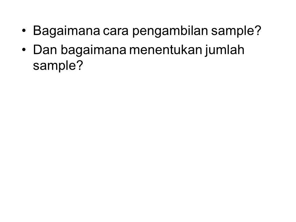 Bagaimana cara pengambilan sample