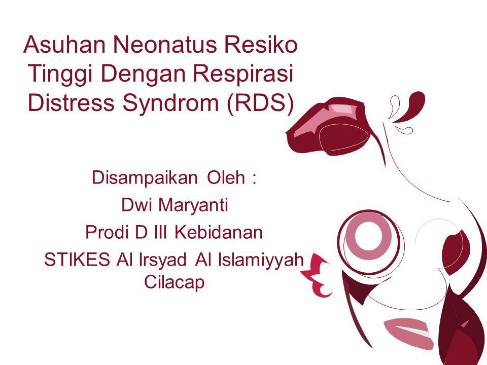 Asuhan Neonatus Resiko Tinggi Dengan Respirasi Distress Syndrom (RDS)