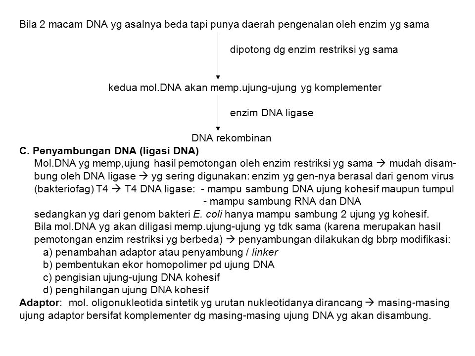 Bila 2 macam DNA yg asalnya beda tapi punya daerah pengenalan oleh enzim yg sama