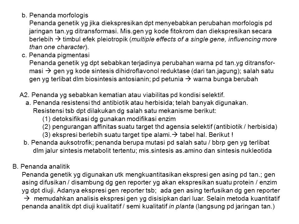 b. Penanda morfologis Penanda genetik yg jika diekspresikan dpt menyebabkan perubahan morfologis pd.