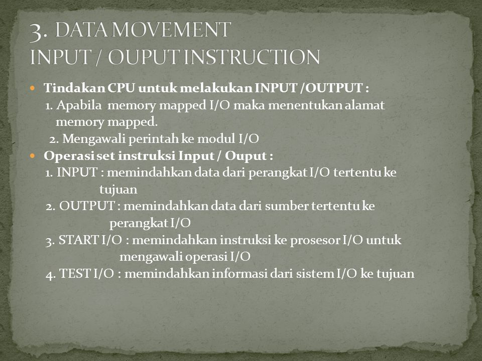 3. DATA MOVEMENT INPUT / OUPUT INSTRUCTION