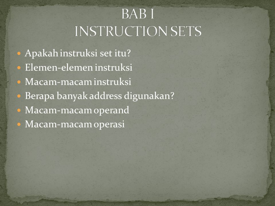 BAB I INSTRUCTION SETS Apakah instruksi set itu
