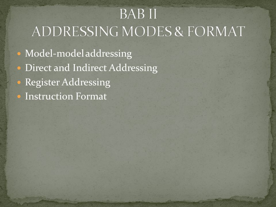 BAB II ADDRESSING MODES & FORMAT