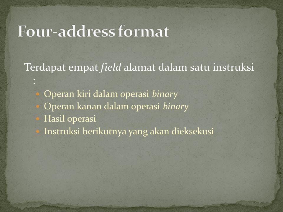 Four-address format Terdapat empat field alamat dalam satu instruksi :