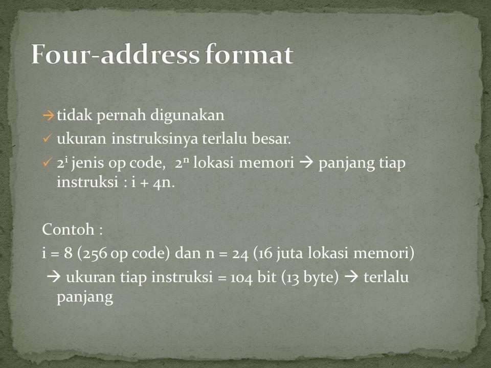 Four-address format tidak pernah digunakan