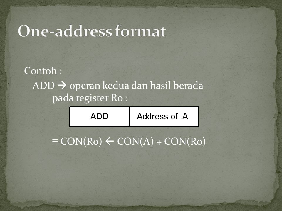 One-address format Contoh :