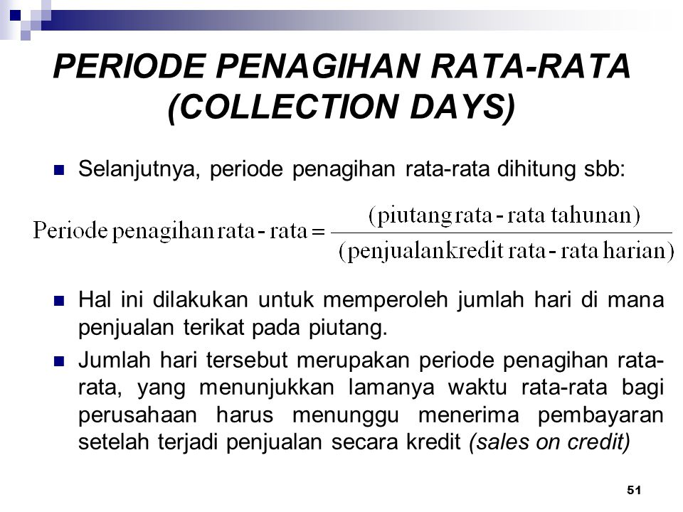 PERIODE PENAGIHAN RATA-RATA (COLLECTION DAYS)