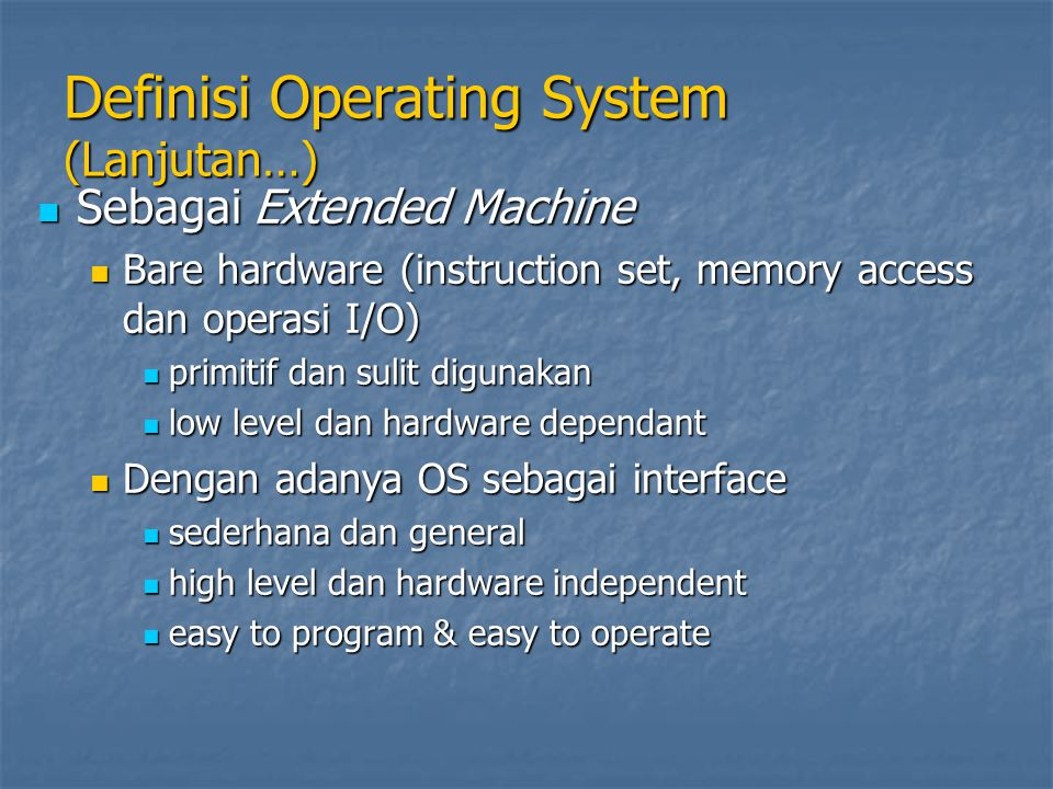 Definisi Operating System (Lanjutan…)
