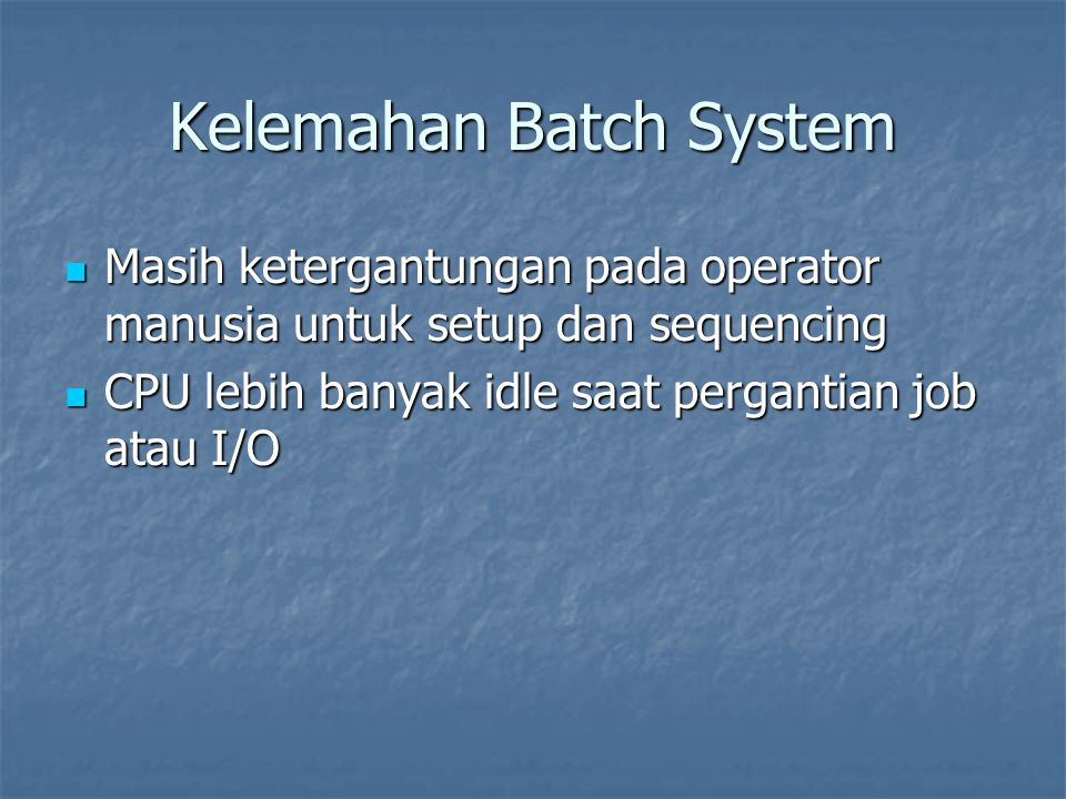 Kelemahan Batch System
