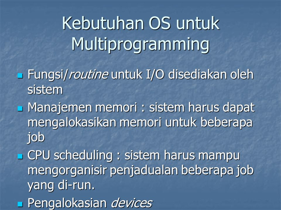 Kebutuhan OS untuk Multiprogramming