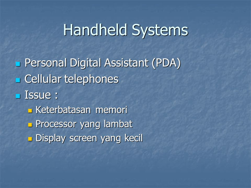 Handheld Systems Personal Digital Assistant (PDA) Cellular telephones