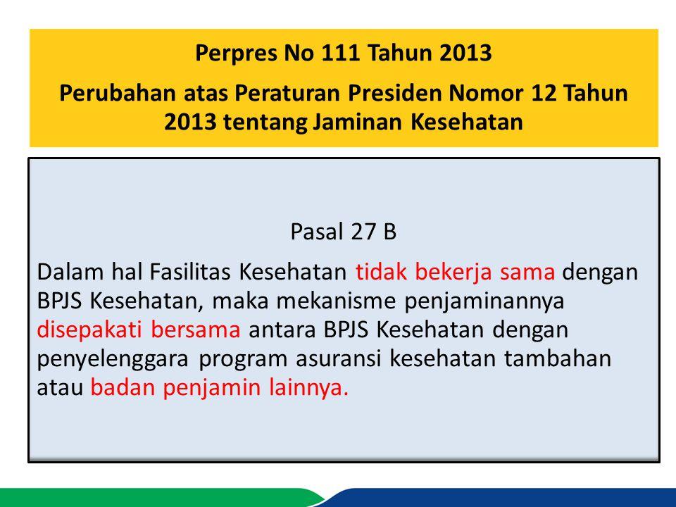 Perpres No 111 Tahun 2013 Perubahan atas Peraturan Presiden Nomor 12 Tahun 2013 tentang Jaminan Kesehatan.