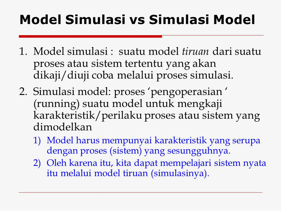 Model Simulasi vs Simulasi Model