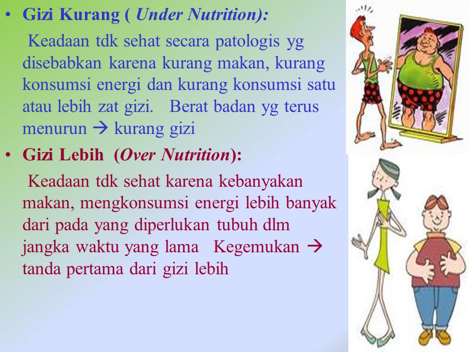 Gizi Kurang ( Under Nutrition):