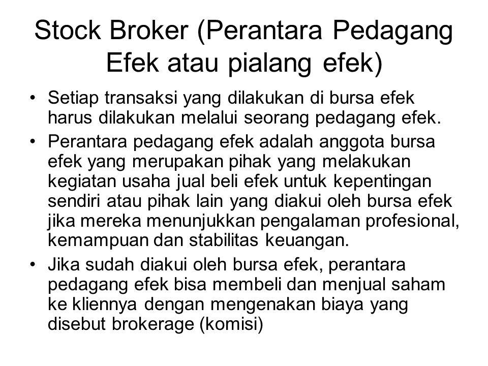Stock Broker (Perantara Pedagang Efek atau pialang efek)