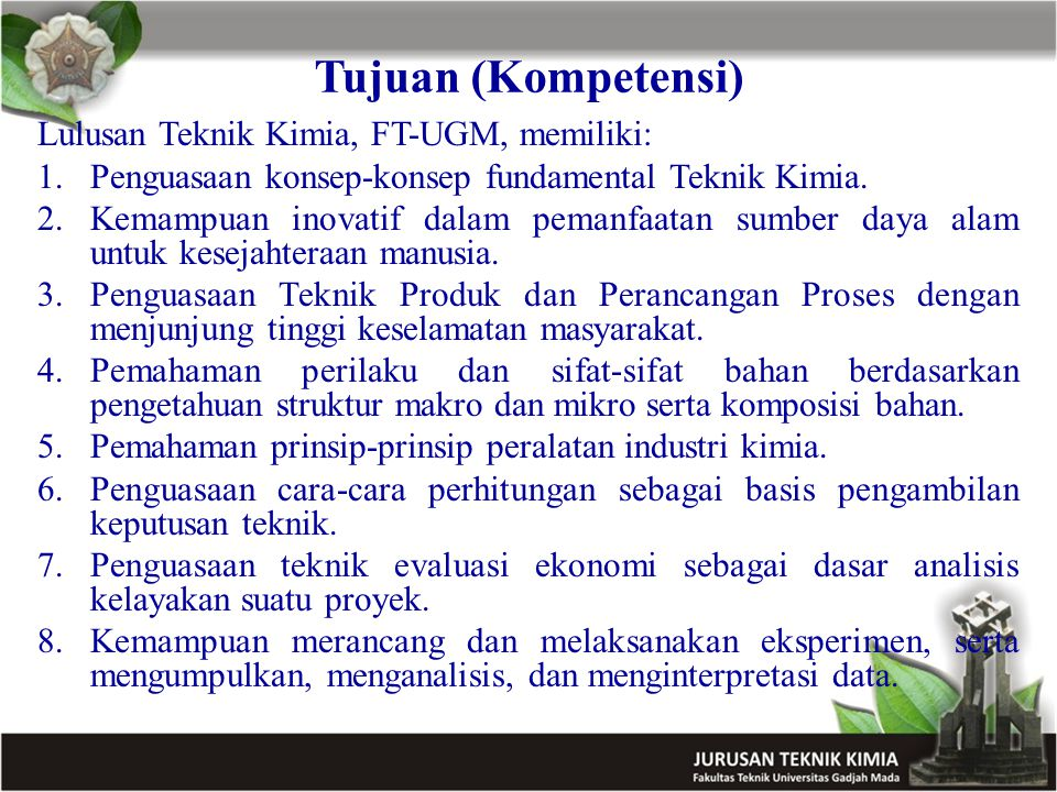 Tujuan (Kompetensi) Lulusan Teknik Kimia, FT-UGM, memiliki: