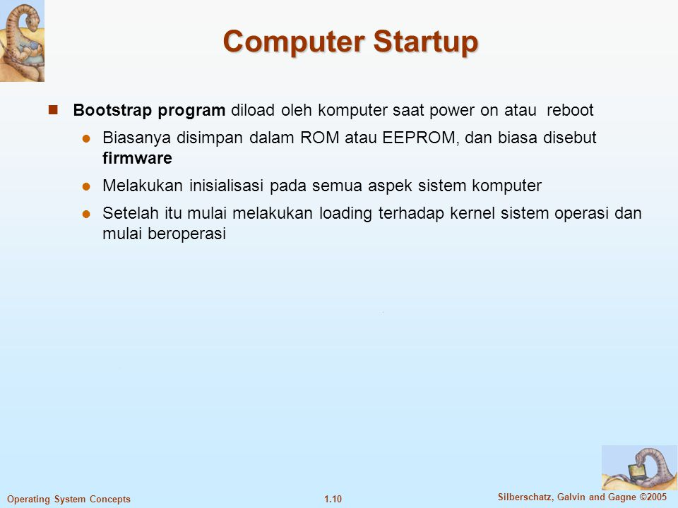 Computer Startup Bootstrap program diload oleh komputer saat power on atau reboot.