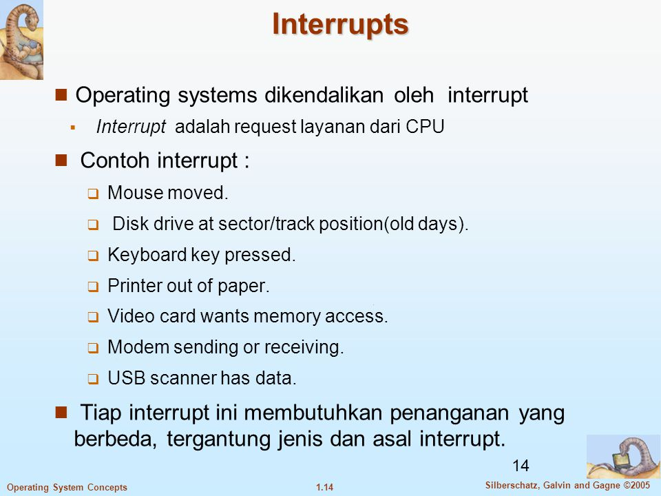 Interrupts Operating systems dikendalikan oleh interrupt