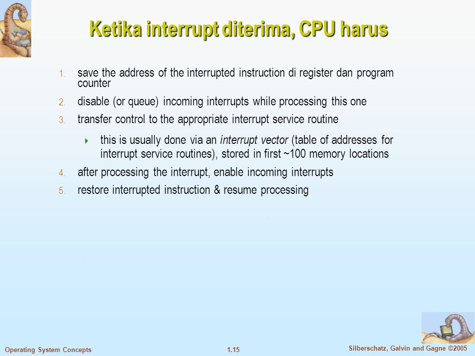 Ketika interrupt diterima, CPU harus