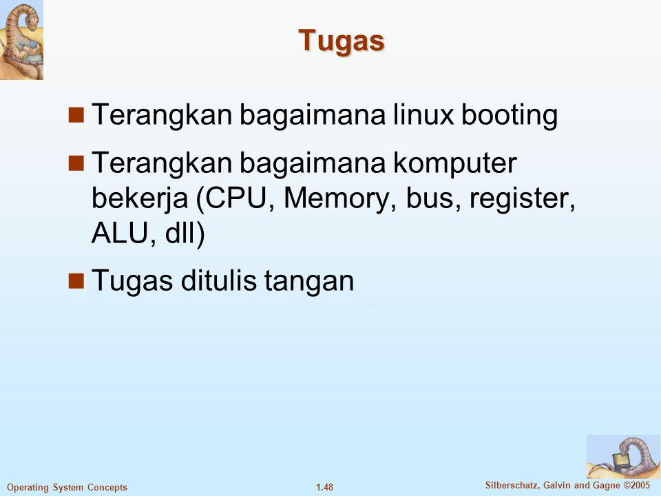 Tugas Terangkan bagaimana linux booting. Terangkan bagaimana komputer bekerja (CPU, Memory, bus, register, ALU, dll)