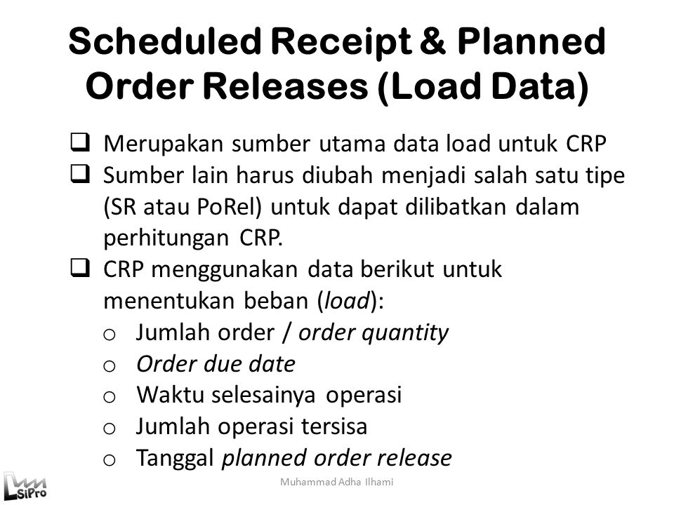 Scheduled Receipt & Planned Order Releases (Load Data)
