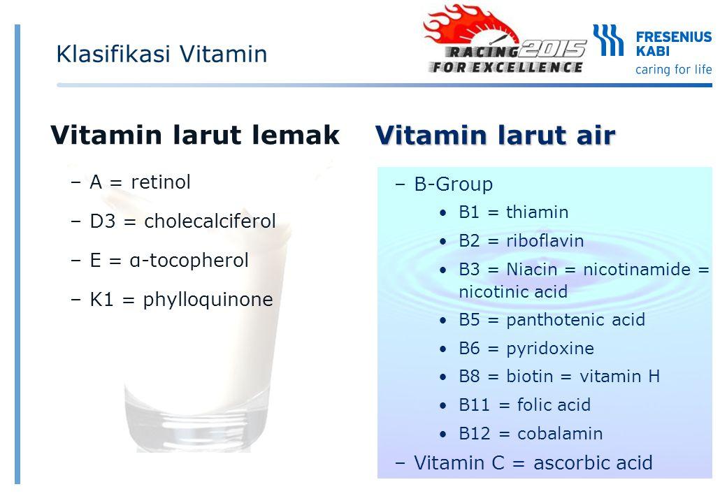 Vitamin larut lemak Vitamin larut air Klasifikasi Vitamin A = retinol