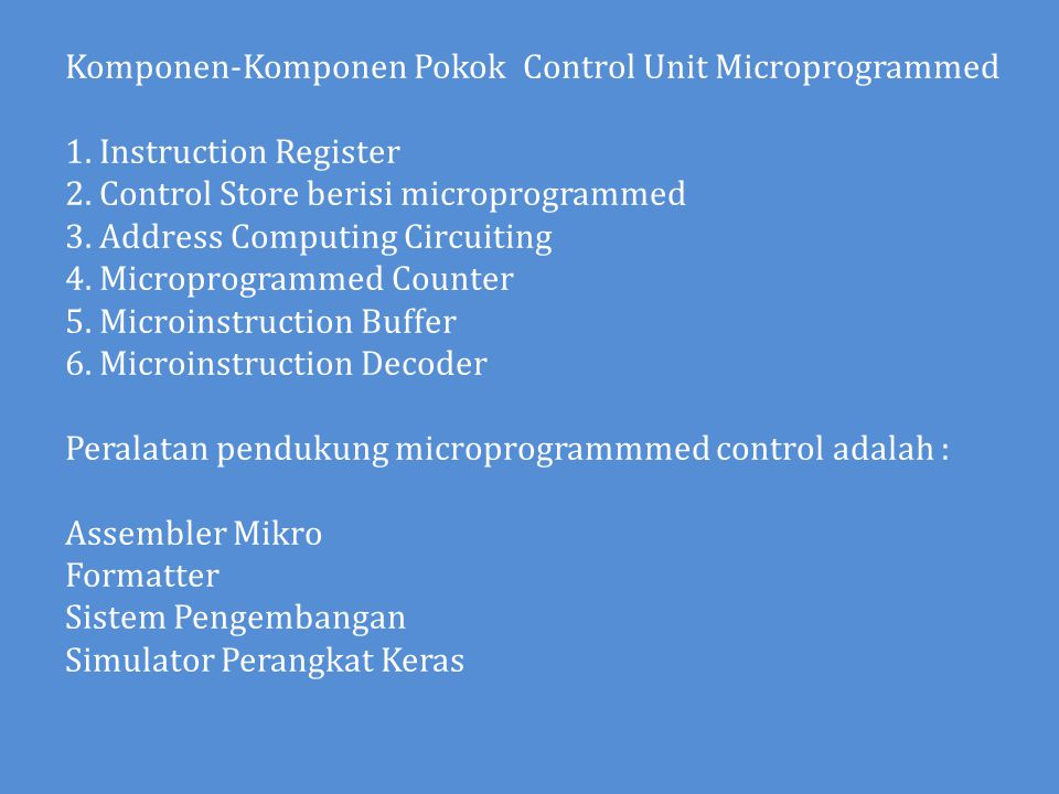Komponen-Komponen Pokok Control Unit Microprogrammed