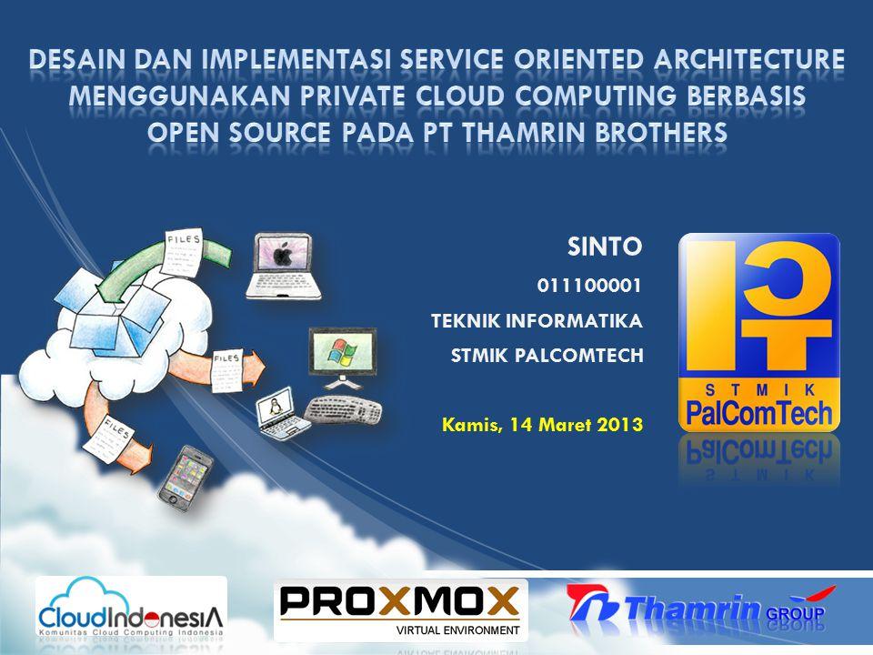 Desain dan Implementasi service oriented architecture menggunakan private cloud computing berbasis open source pada pt thamrin brothers