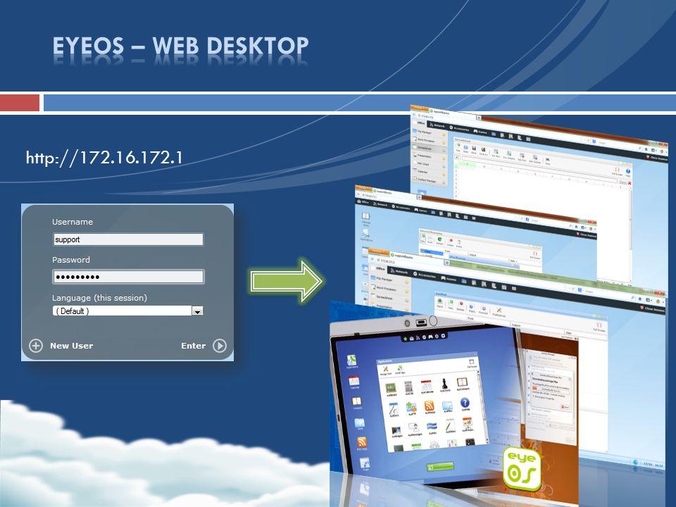 EYEOS – WEB DESKTOP http://172.16.172.1