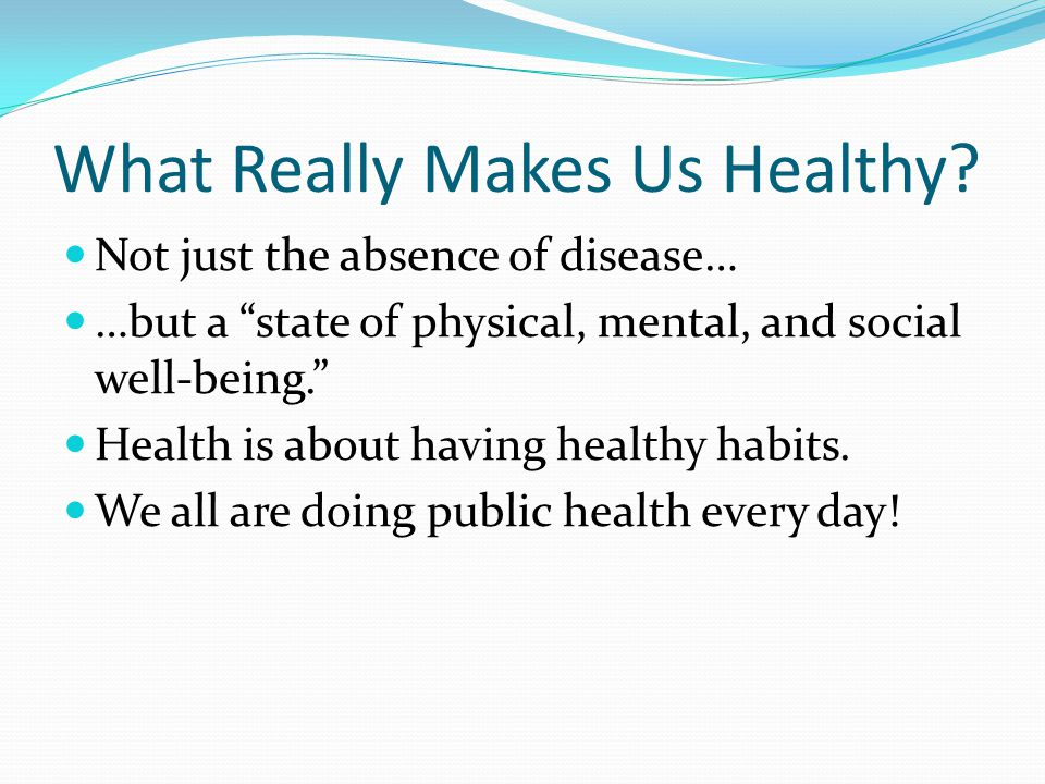 What Really Makes Us Healthy