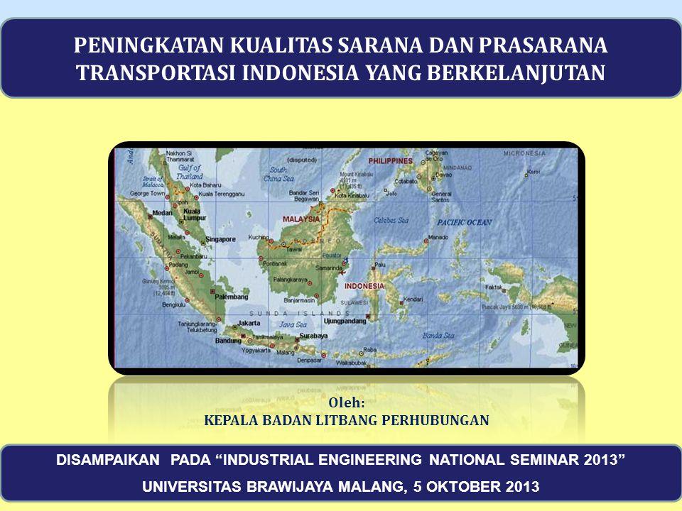 PENINGKATAN KUALITAS SARANA DAN PRASARANA TRANSPORTASI INDONESIA YANG BERKELANJUTAN