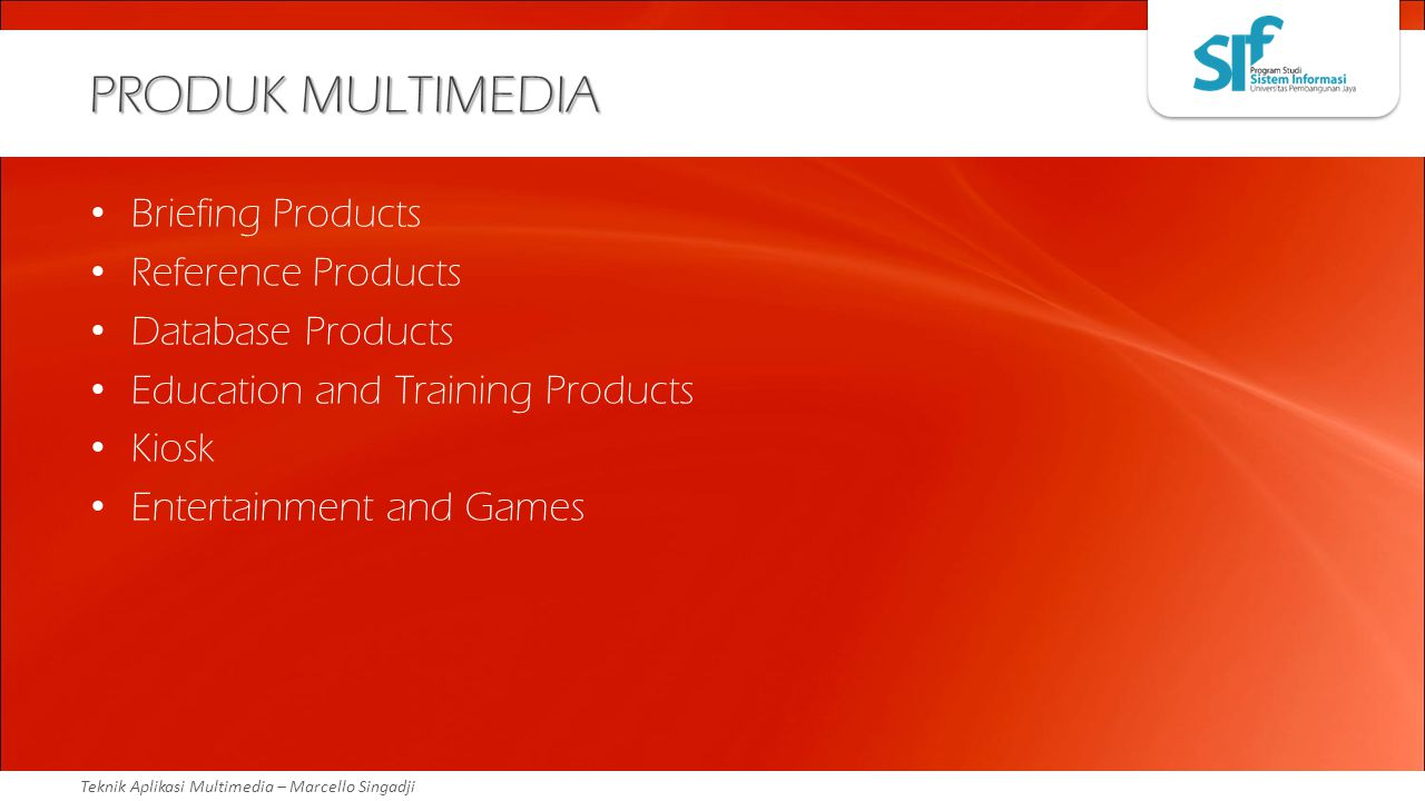 PRODUK MULTIMEDIA Briefing Products Reference Products