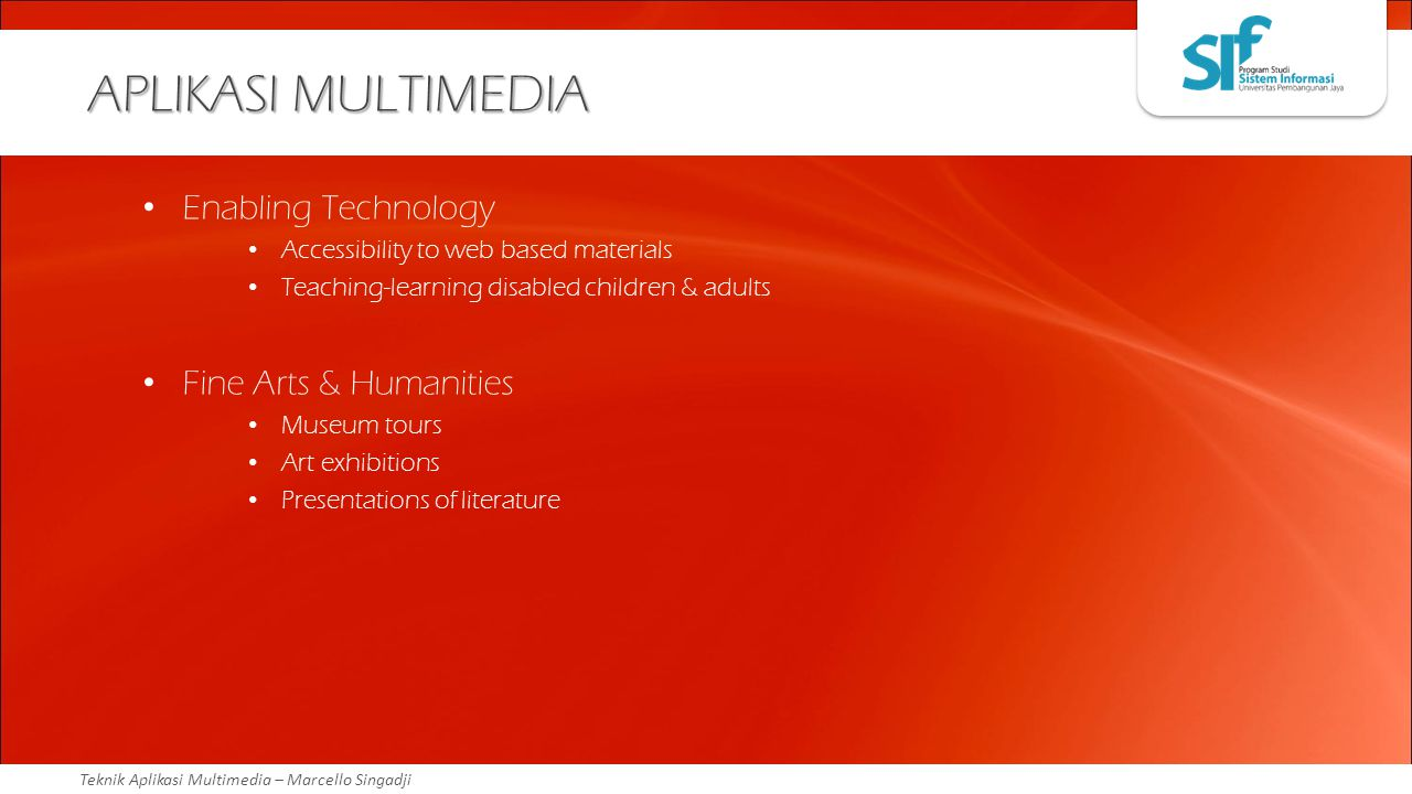 APLIKASI MULTIMEDIA Enabling Technology Fine Arts & Humanities
